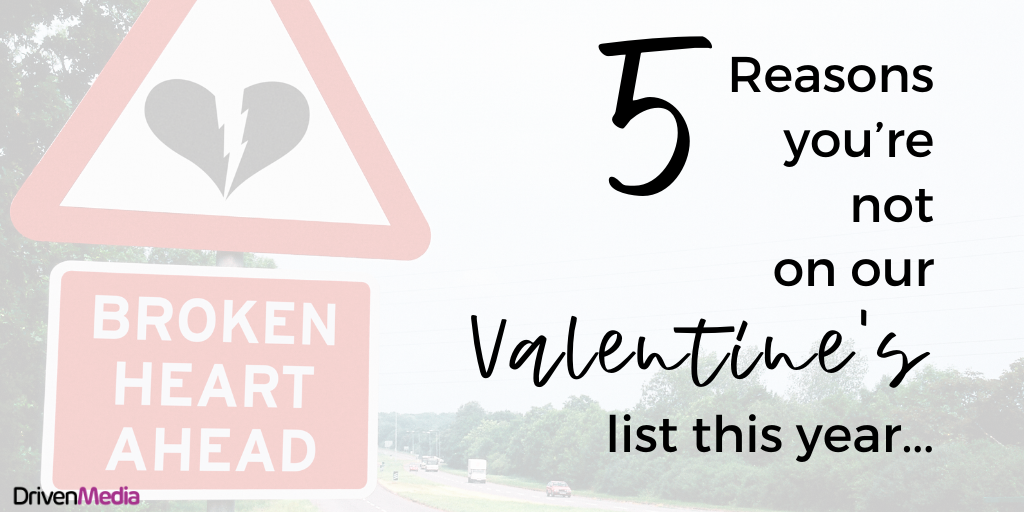 5 reasons youre not on our valentines list - antivalentines message