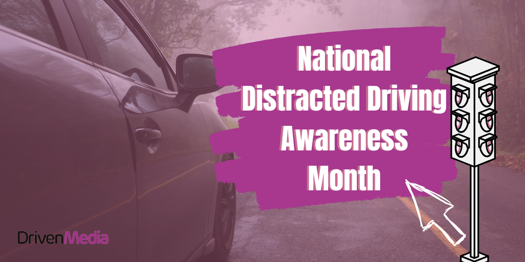A blog header image for DrivenMedia's latest blog | National Distracted Driving Awareness Month